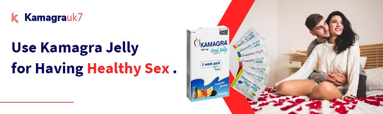 Use Kamagra Jelly for Having Healthy Sex
